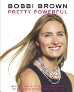 Bobbi Brown Pretty Powerful - Bobbi Brown (ISBN 9780811877046)