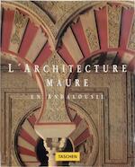 L'architecture maure en Andalousie - Marianne Barrucand, Achim Bednorz (ISBN 9782743443245)