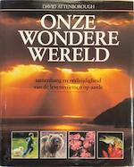 Onze wondere wereld - David Attenborough, Jinny Johnson, Barry Cox, Herman J.V. van Den Bijtel (ISBN 9789065904386)