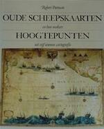 Oude scheepskaarten en hun makers - Robert Putman (ISBN 9789023005049)