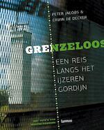 Grenzeloos; een reis langs het ijzeren gordijn - P. Jacobs, E. De Decker (ISBN 9789020981261)