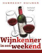 Wijnkenner in een weekend - Hubrecht Duijker