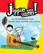 Jippie naar Spanje! - Kitty van Zanten, Mireille Spaas (ISBN 9789021563459)