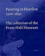 Painting in Haarlem 1500-1850 - P. Biesboer (ISBN 9789055446346)
