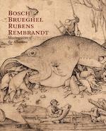 Bosch, Brueghel, Rubens & Rembrandt