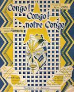 Congo! Cpngo! Notre Congo - Jean Josse, Joseph Podonowski