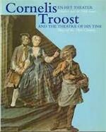 Cornelis Troost en het theater. Tonelen van de 18de eeuw - Edwin Buijsen, J.W. Niemeijer, with contributions by Marjolein De Boer Met Bijdragen (ISBN 9789066302952)