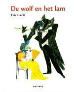 De wolf en het lam - Eric Carle (ISBN 9789462290891)