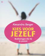 Kies voor jezelf - Alexandra Berger (ISBN 9789044317824)