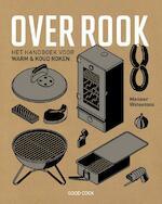 Over rook - het handboek voor koud en warm roken - Meneer Wateetons (ISBN 9789461430977)