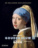 Het grote Gouden Eeuw boek - Jeroen Giltaij (ISBN 9789066304659)