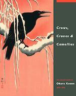 Crows, Cranes & Camellias (ISBN 9789004181069)
