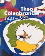 Theo Colenbrander 1841-1930 - Arno Weltens, Willemijn Lindenhovius (ISBN 9789462580084)
