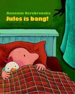 Jules is bang! - Annemie Berebrouckx (ISBN 9789055356560)