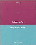 Lichaamswater - Hans Groenewegen (ISBN 9789028419926)