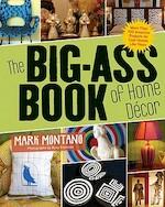 The Big-Ass Book of Home Decor - Mark Montano (ISBN 9781584798255)