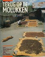 Terug op de Molukken - Tessel Pollmann, Juan Seleky, Bert Nienhuis (ISBN 9789029533966)