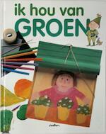 Ik hou van groen - M. Angels Comella (ISBN 9789054266952)
