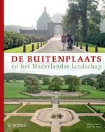 De Buitenplaats en het Nederlandse landschap - Unknown (ISBN 9789040005022)