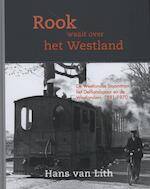 Rook waait over het Westland - Hans van Lith (ISBN 9789490920067)
