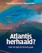 Atlantis herhaald? - Hans Stolp, Harm Wagenmakers