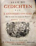 Alle de Gedichten van J. Antonides vander Goes. Hier by komt het Leven des Dichters