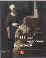125 Jaar openbaar kunstbezit - Peter Hecht (ISBN 9789040085178)