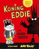 Koning Eddie en de kwade keizer - Andy Riley (ISBN 9789000355471)