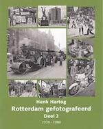 Rotterdam gefotografeerd - Deel 2 1970-1980 - Arnoud Voet, Rein Wolters, Henk Hartog (ISBN 9789073647671)
