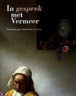 In gesprek met Vermeer - Unknown (ISBN 9789040099229)