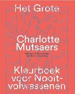 Het grote Charlotte Mutsaers kleurboek voor nooit-volwassenen - Charlotte Mutsaers