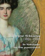 Thérèse Schwartze 1851-1918 - Wendy van Lith, Ileen Montijn (ISBN 9789040077234)