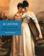 M LEUVEN HET MUSEUM EN DE COLLECTIE - Patrick de Rynck (ISBN 9789020985948)