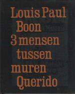 3 [i.e. Drie] mensen tussen muren - Louis Paul Boon