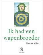 Ik had een wapenbroeder - Maarten 't Hart (ISBN 9789029579513)