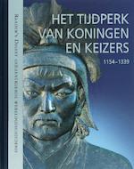 Het Tijdperk van Koningen en Keizers - Karin Feuerstein-praßer, Astrid Werumeus Buning, Rob Bartels (ISBN 9789064077678)