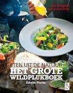 Het Grote wildplukboek - Edwin Flores, Edwin Florès (ISBN 9789461562005)
