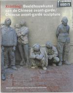 Xianfeng ! Beeldhouwkunst van de Chinese avant-garde - Unknown (ISBN 9789040090912)