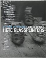 Hete glassplinters - Chris Keulen, Peter Winnen (ISBN 9789077386057)