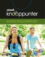 ANWB Knooppunter (blanco invulkaartjes) set 4 exemplaren - ANWB (ISBN 9789018043759)