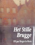 Het stille Brugge - Fernand Bonneure, Marcel van Houtryve, Karel Puype, Georges Rodenbach (ISBN 9789074377010)
