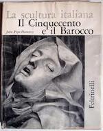 la scultura Italiana il cenquecento e il Barocco - John Pope-Hennesy