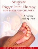Acupoint and Trigger Point Therapy for Babies and Children - Donna Finando (ISBN 9781594771897)