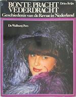 Bonte pracht vederdracht - Dries Krijn (ISBN 9789060114759)