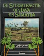 De Stoomtractie op Java en Sumatra - J.J.G. Oegema (ISBN 9789020115208)