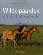 Wilde paarden uit de hele wereld - Moira C. Harris (ISBN 9789048300846)