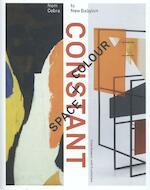 Constant. Space + Colour - Ludo van Halem, Trudy Nieuwenhuijs-van der Horst, Katja Weitering (ISBN 9789462083011)