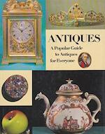Antiques a Popular Guide to Antiques for Everyone
