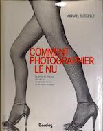 Comment photographier le nu - Michael De Busselle (ISBN 9782040153212)
