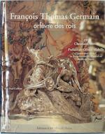 Orfèvre des rois - François Thomas Germain (ISBN 2903824185)